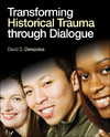 Transforming Historical Trauma through Dialogue