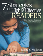 Seven Strategies of Highly Effective Readers: Using Cognitive Research to Boost K-8 Achievement Elaine K. McEwan-Adkins